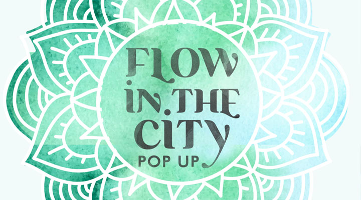 Flow In The City Pop Up – February 19