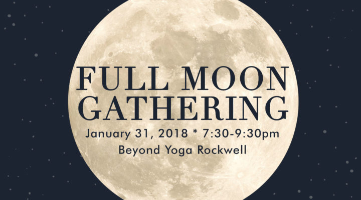 Full Moon Gathering – January 31