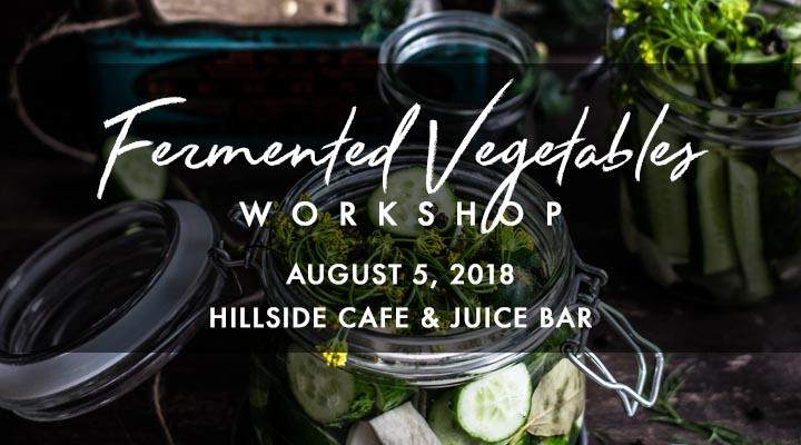 Fermented Vegetables Workshop – July 21